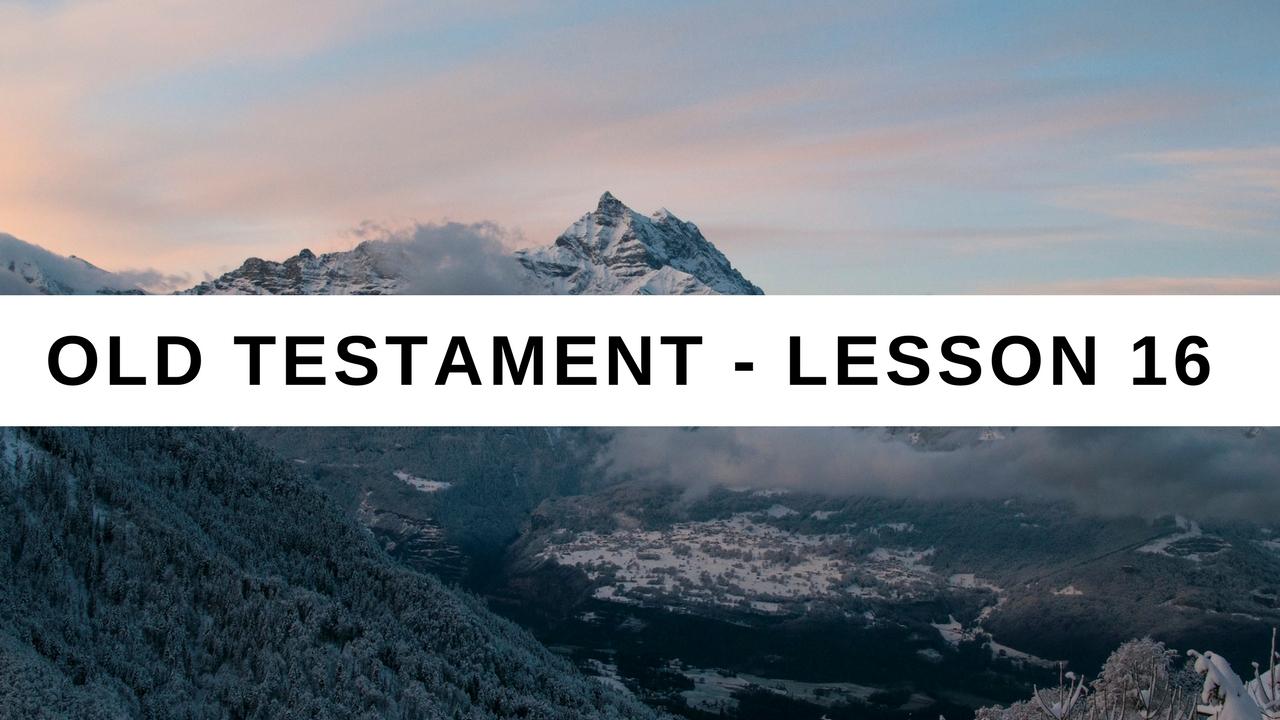 Old Testament Lesson 16