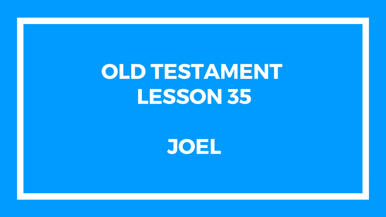 Old Testament Lesson 35