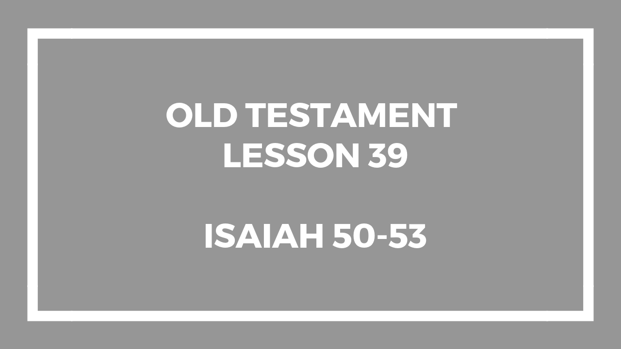 Old Testament Lesson 39