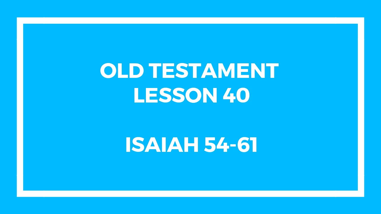 Old Testament Lesson 40