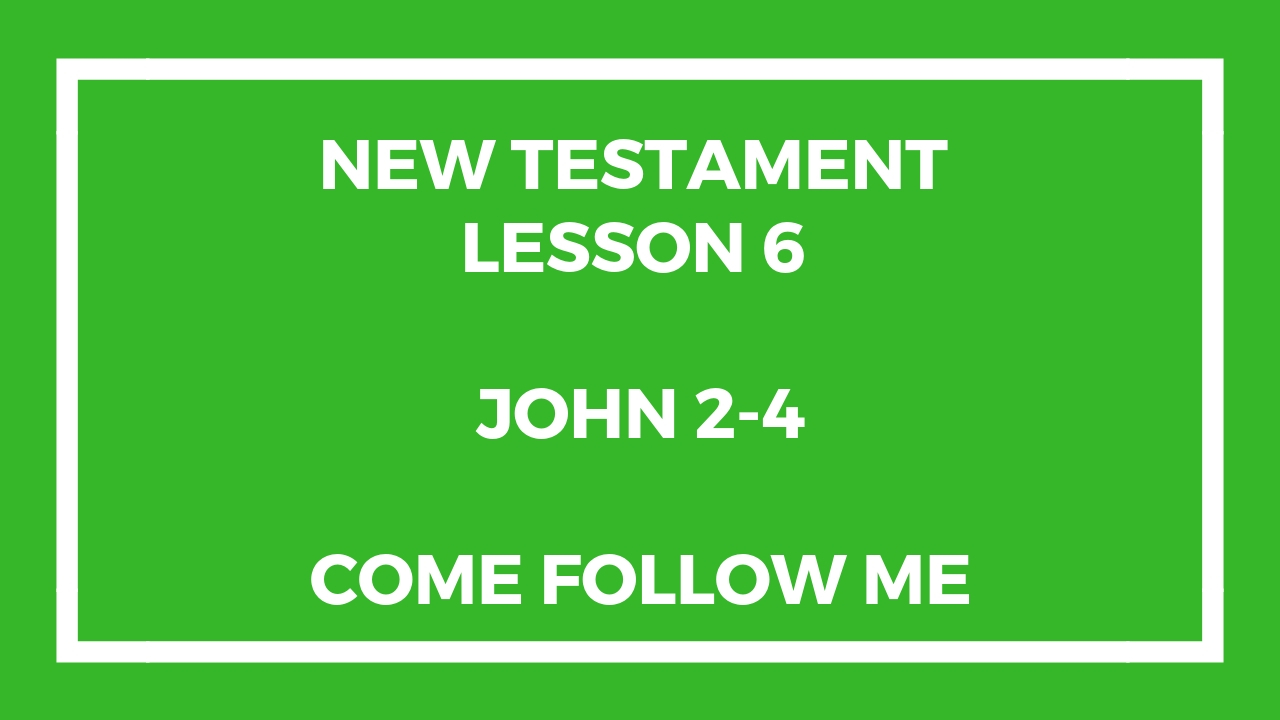 New Testament Lesson 6 - Come Follow Me