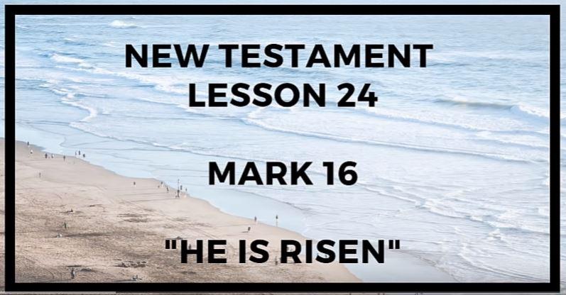 Come Follow Me - Mark 16 - Gospel Doctrine